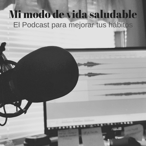 Mi modo de vida saludable podcast