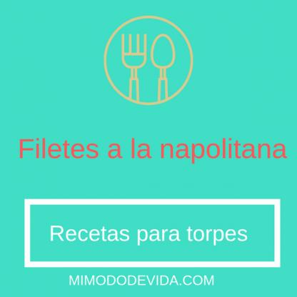 Menu saludable filetes a la napolitana