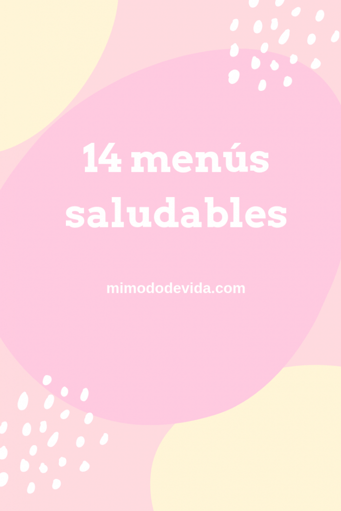 14 menús saludables y fáciles de preparar.