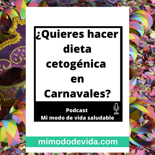 Dieta cetogénica en Carnavales