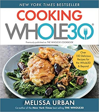 51UQboBB4LL. SX442 BO1204203200  min 416x468 - Cooking Whole30: 150 recetas deliciosas y aptas para la Whole30