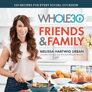 Frinedas and family 324x324 - Whole30: 150 recetas fáciles y rápidas aptas para la Whole30 (inglés)