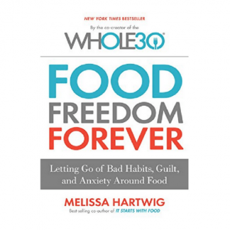 Whole30 Food Freedom For Ever min 324x324 - Whole30. Sé libre de comer lo que quieras. Abandona los malos hábitos (Inglés)