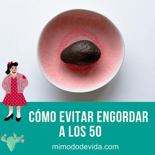 No engordar a los 50 - menopausia y kg